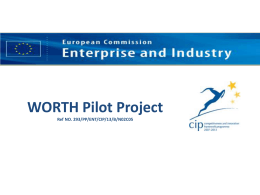WORTH Pilot Project Ref NO. 293/PP/ENT/CIP/13/B/N02C05