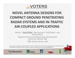 NOVEL ANTENNA DESIGNS FOR  COMPACT GROUND PENETRATING  RADAR SYSTEMS AND IN‐TRAFFIC  AIR‐COUPLED APPLICATIONS