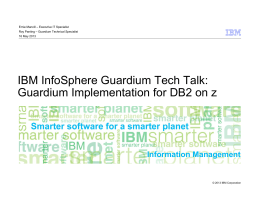 IBM InfoSphere Guardium Tech Talk: Guardium Implementation for DB2 on z