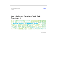 IBM InfoSphere Guardium Tech Talk: Guardium 101 Information Management