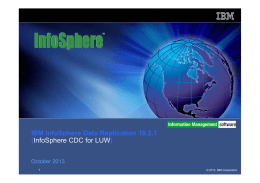 IBM InfoSphere Data Replication 10.2.1 ( ) InfoSphere CDC for LUW