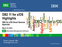 DB2 11 for z/OS Highlights DB2 for z/OS Smart Seminar Nashville