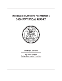 2000 STATISTICAL REPORT MICHIGAN DEPARTMENT OF CORRECTIONS John Engler, Governor Bill Martin, Director