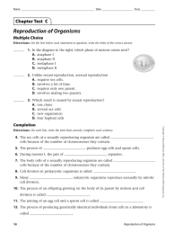 Reproduction of Organisms Chapter Test  C Multiple Choice 1.