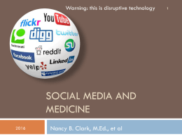 SOCIAL MEDIA AND MEDICINE Nancy B. Clark, M.Ed., et al