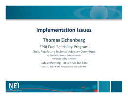 Implementation Issues Thomas Eichenberg EPRI Fuel Reliability Program Chair, Regulatory Technical Advisory Committee