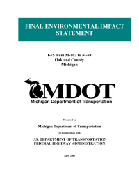 FINAL ENVIRONMENTAL IMPACT STATEMENT I-75 from M-102 to M-59 Oakland County