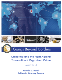 Gangs Beyond Borders California and the Fight Against Transnational Organized Crime March 2014