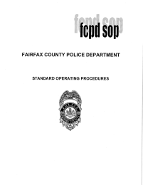 fcpd sop FAIRFAX COUNTY POLICE DEPARTMENT STANDARD OPERATING PROCEDURES