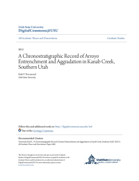 A Chronostratigraphic Record of Arroyo Entrenchment and Aggradation in Kanab Creek, DigitalCommons@USU
