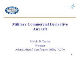 Military Commercial Derivative Aircraft Melvin D. Taylor Manager