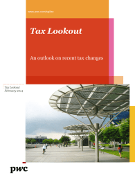 Tax Lookout An outlook on recent tax changes www.pwc.com/sg/tax February 2014
