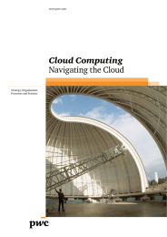 Cloud Computing Navigating the Cloud www.pwc.com Strategy, Organisation,