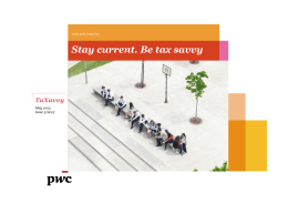 Stay current. Be tax savvy TaXavvy www.pwc.com/my May 2013