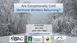 Are Exceptionally Cold Vermont Winters Returning? Dr. Jay Shafer July 1, 2015