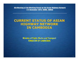 CURRENT STATUS OF ASIAN HIGHWAY NETWORK IN CAMBODIA