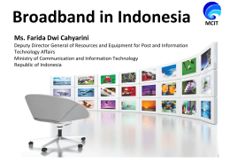 Broadband in Indonesia Ms. Farida Dwi Cahyarini MCIT
