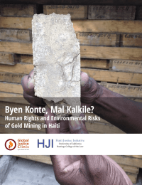 Byen Konte, Mal Kalkile? Human Rights and Environmental Risks Haiti Justice Initiative