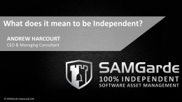 What does it mean to be Independent? ANDREW HARCOURT