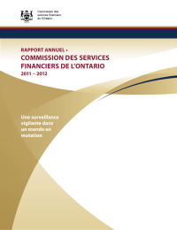 COMMISSION DES SERVICES FINANCIERS DE L'ONTARIO RAPPORT ANNUEL • 2011 – 2012
